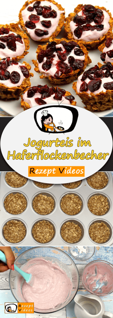 Jogurteis im Haferflockenbecher, Rezept Videos, einfache Rezepte, Eis Rezept, Nachtisch Rezept, Desserts, leckere Rezepte
